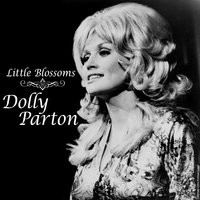 Little Blossoms — Dolly Parton