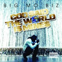 God $aid the World I$ Mine$ — Big Mo Biz