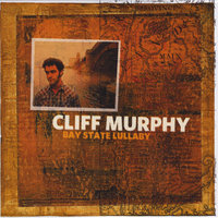 Bay State Lullaby — Cliff Murphy
