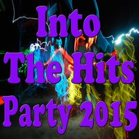 Into the Hits Party 2015 — сборник