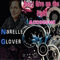 Don't Give up the Fight (Accoustic) — Narelle Glover