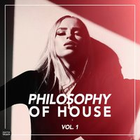 Philosophy of House, Vol. 1 — сборник