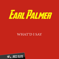 What'd I Say — Earl Palmer