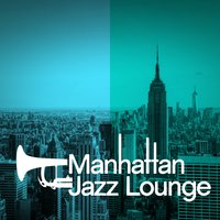 Manhattan Jazz Lounge — Jazz Lounge, New York Jazz Lounge, Bar Lounge, Bar Lounge|Jazz Lounge|New York Jazz Lounge