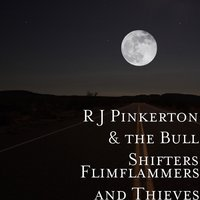 Flimflammers and Thieves — The Bullshifters, R J Pinkerton