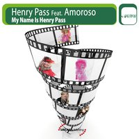 My Name Is Henry Pass — Henry Pass feat. Amoroso