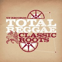 Total Reggae: Classic Roots — Various Artists - Total Reggae: Classic Roots