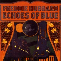 Echoes Of Blue — Freddie Hubbard