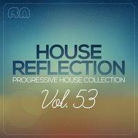 House Reflection - Progressive House Collection, Vol. 53 — сборник