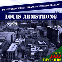 Rare Jazz Records - Do You Know What It Means to Miss New Orleans? — Louis Armstrong