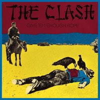 Give 'Em Enough Rope — The Clash