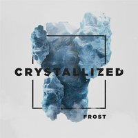 Crystallized — Frost