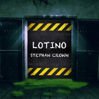 Lotino — Stephan Crown