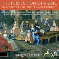 The Perfection of Music: Masterpieces of the French Baroque — Stewart Smith, Michel Lambert, Michele Mascitti, Jean-Féry Rebel, Joseph Bodin de Boismortier, Nicolas Bernier