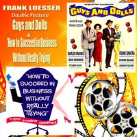 Frank Loesser Double Feature: Guys and Dolls and How to Succeed in Business Without Really Trying — сборник