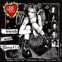 Music From The WB Television Series One Tree Hill Volume 2: Friends With Benefit — сборник, саундтрек