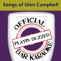 Official Bar Karaoke: Songs of Glen Campbell — Playin' Buzzed