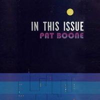 In This Issue — Pat Boone
