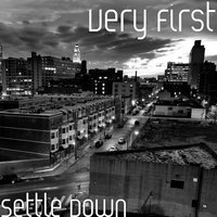Settle Down — Very First