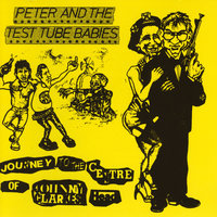 Journey To The Centre Of Johnny Carkes Head — Peter & The Test Tube Babies