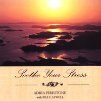 Soothe Your Stress — Adria Firestone with Billy Atwell