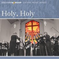 Choral Music Series 02: Holy Holy — Discover Worship