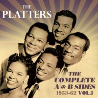 The Complete A & B Sides 1953-62, Vol. 1 — The Platters