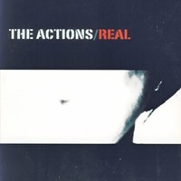 Real — The Actions