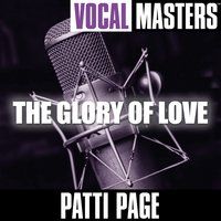 Vocal Masters: The Glory Of Love — Patti Page