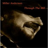Through the Mill — Miller Anderson