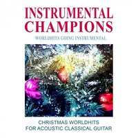 Christmas Worldhits for Acoustic Classical Guitar — Instrumental Champions