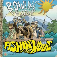 Fishin' For Woos — Bowling For Soup