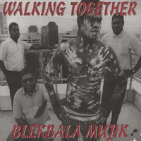 Walking Together — Blekbala Mujik