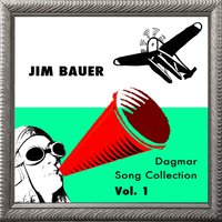 Dagmar Song Collection, Vol. 1 — Jim Bauer