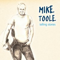 Telling Stories — Mike Toole
