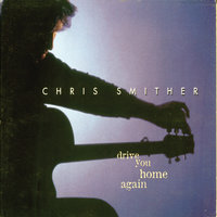 Drive You Home Again — Chris Smither
