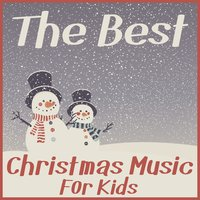 The Best Christmas Music for Kids: Holiday Hits Featuring Jingle Bell Rock, Sleigh Ride, Santa Claus Is Coming to Town, The Chipmunk Song, Jingle Bells, Christmas on the Moon, & More! — сборник