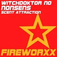 Scent Attraction — Witchdoktor NO, Nonsense, Witchdoktor NO - Nonsense, Witchdoctor NO Nonsens