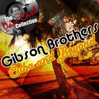 Cuba and Beyond - — Gibson Brothers