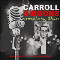 Remembering Diane — Carroll Gibbons