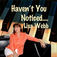 Haven't You Noticed.... — Mark Burchfield, Roger Spencer, LISA WEBB, Bob Mater, Russell Harken, Luke Easterling