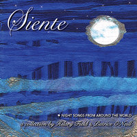 Siente: Night Songs From Around The World — Hilary Field, Hilary Field & Patrice O'Neill