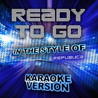 Ready to Go (In the Style of Republica) - Single — Ameritz Audio Karaoke
