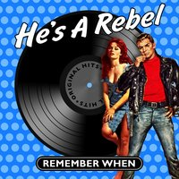 He's a Rebel - Remember When — сборник