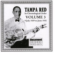 Tampa Red Vol. 3 (1929 - 1930) — Tampa Red
