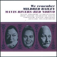 We Remember Mildred Bailey — Mavis Rivers