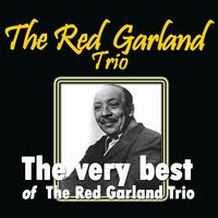 The Very Best of the Red Garland Trio — The Red Garland Trio, Ray Barretto