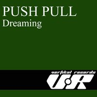 Dreaming — Push Pull