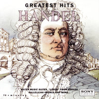 Handel: Greatest Hits — English Chamber Orchestra, Raymond Leppard, New York Philharmonic, Igor Kipnis, E. Power Biggs