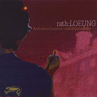 An Acoustic Excursion: Jaded Against Being — Rath Loeung